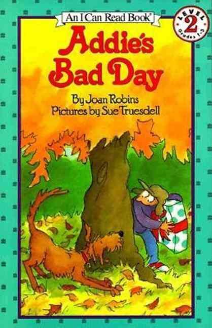 Addie's Bad Day By Robins, Joan/ Truesdell, Sue (ILT)