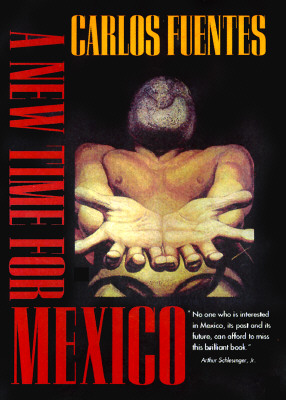 A New Time for Mexico By Fuentes, Carlos/ Castaneda, Marina Gutman (TRN)